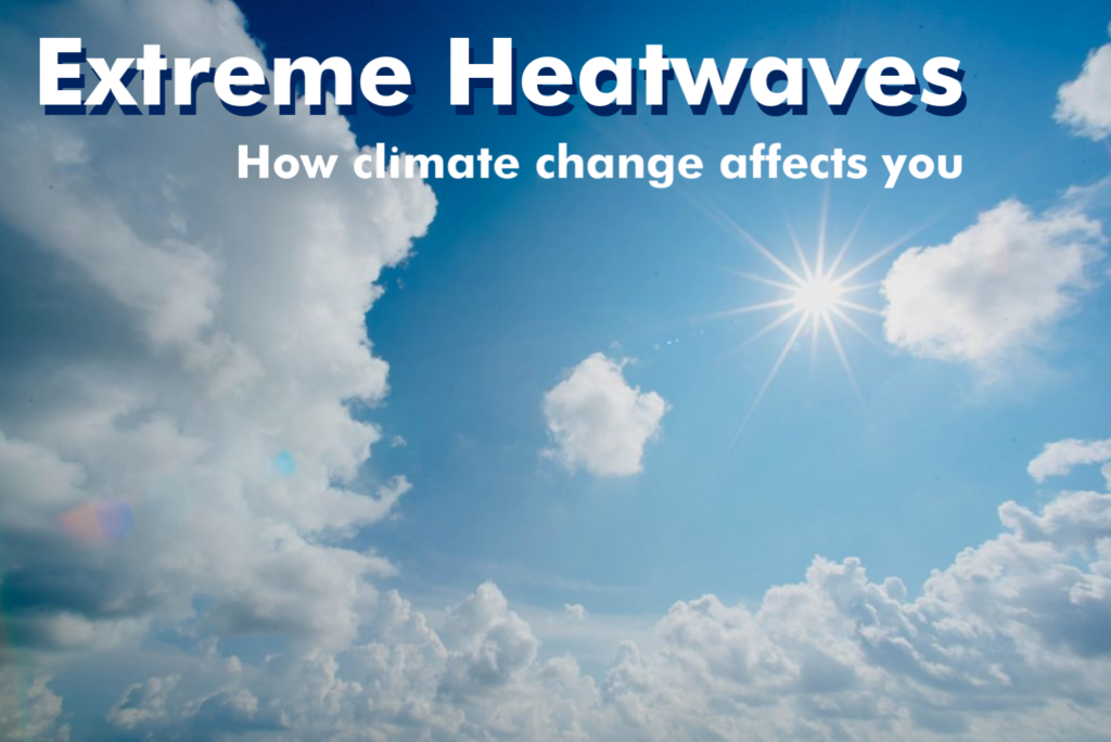 extreme heatwaves, how climate change affects you